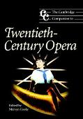 Cambridge Companion to Twentieth-century Opera