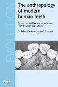 Anthropology of Modern Human Teeth Dental Morphology and Its Variation in Recent Human Popul...