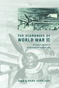 Economics of World War II Six Great Powers in International Comparison