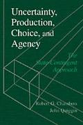 Uncertainty, Production, Choice, and Agency The State-Contingent Approach