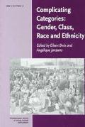 Complicating Categories Gender, Class, Race and Ethnicity