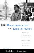 Psychology of Legitimacy Emerging Perspectives on Ideology, Justice, and Intergroup Relations