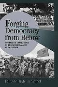 Forging Democracy from Below Insurgent Transitions in South Africa and El Salvador