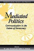Mediated Politics Communication in the Future of Democracy