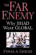 Far Enemy Why Jihad Went Global