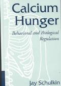 Calcium Hunger Behavioral and Biological Regulation