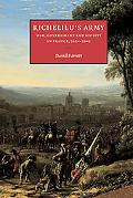 Richelieu's Army War, Government and Society in France, 1624-1642
