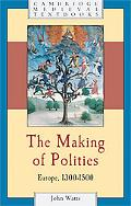 The Making of Polities: Europe, 1300-1500