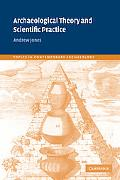 Archaeological Theory and Scientific Practice