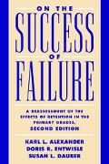 On the Success of Failure A Reassessment of the Effects of Retention in the Primary Grades