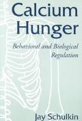 Calcium Hunger Behavioral and Biological Regulation