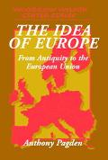 Idea of Europe From Antiquity to the European Union
