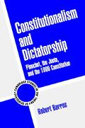 Constitutionalism and Dictatorship Pinochet, the Junta, and the 1980 Constitution