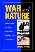 War and Nature Fighting Humans and Insects With Chemicals from World War I to Silent Spring