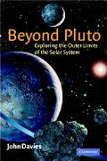 Beyond Pluto Exploring the Outer Limits of the Solar System