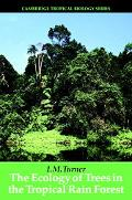 Ecology of Trees in the Tropical Rain Forest