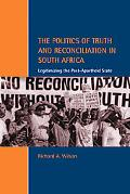 Politics of Truth and Reconciliation in South Africa Legitimizing the Post-Apartheid State