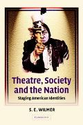 Theatre, Society and the Nation Staging American Identities