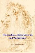 Monarchies, States Generals and Parliaments The Netherlands in the Fifteenth and Sixteenth C...
