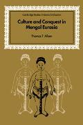 Culture and Conquest in Mongol Eurasia