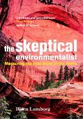 Skeptical Environmentalist Measuring the Real State of the World