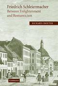 Friedrich Schleiermacher Between Enlightenment And Romanticism