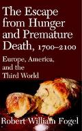 Escape from Hunger and Premature Death, 1700-2100 Europe, America and the Third World