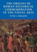 Origins of Roman Historical Commemoration in the Visual Arts