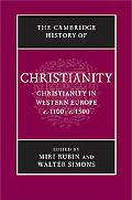 The Cambridge History of Christianity: Volume 4, Christianity in Western Europe, c.1100-c.15...