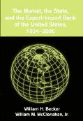 Market, the State, and the Export-Import Bank of the United States, 1934-2000