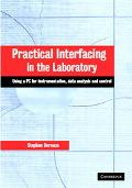 Practical Interfacing in the Laboratory Using a PC for Instrumentation, Data Analysis, and C...