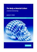 Body As Material Culture A Theoretical Osteoarchaeology