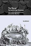 Rise of Commercial Empires England and the Netherlands in the Age of Mercantilism, 1650-1770