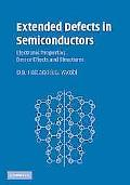 Extended Defects in Semiconductors Electronic Properties, Device Effects and Structures