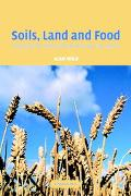 Soils, Land, and Food Managing the Land During the 21st Century