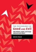 Psychology of Good and Evil Why Children, Adults and Groups Help and Harm Others