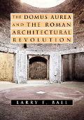 Domus Aurea and the Roman Architectural Revolution