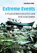 Extreme Events A Physical Reconstruction and Risk Assessment