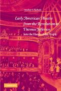 Early American Theatre from the Revolution to Thomas Jefferson Into the Hands of the People