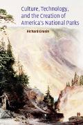 Culture, Technology, and the Creation of America's National Parks