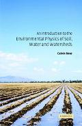 Introduction to the Environmental Physics of Soil, Water and Watersheds