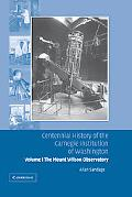 Centennial History of the Carnegie Institution of Washington The Mount Wilson Observatory
