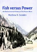 Fish Versus Power An Environmental History of the Fraser River