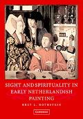 Sight And Spirituality In Early Netherlandish Painting