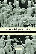 Rome's Religious History Livy, Tacitus, And Ammianus On Their Gods
