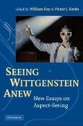 Seeing Wittgenstein Anew