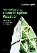 Introduction to Financial Option Valuation Mathematics, Stochastics and Computation