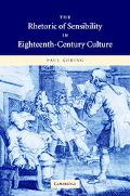 Rhetoric Of Sensibility In Eighteenth-century Culture