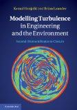Modelling Turbulence in Engineering and the Environment: Second-Moment Routes to Closure