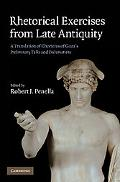 Rhetorical Exercises from Late Antiquity: A Translation of Choricius of Gaza's Preliminary T...